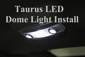 Ford Taurus Interior Ford Taurus Led Dome Light Install Youtube