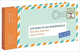 letters to my letters to my grandchild write now read later treasure forever