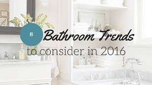 bathroom trends 2016 make a splash in your home
