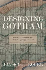 designing gotham west point engineers and the rise of modern new