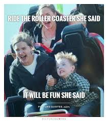Roller Coaster Meme - i will kill you if i find you memes humor and stuffing