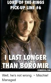 Boromir Memes - 25 best memes about well hes not wrong well hes not wrong memes