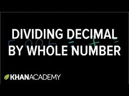 dividing a decimal by a whole number video khan academy