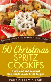 50 christmas spritz cookies traditional and seasonal homemade