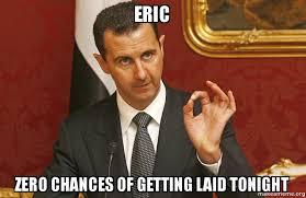 Eric Meme - eric zero chances of getting laid tonight make a meme