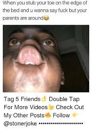 Toe Memes - 25 best memes about stubbing your toe stubbing your toe memes