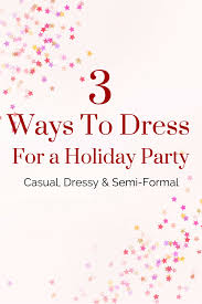 3 ways to dress for a holiday party classy yet trendy