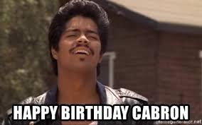 La Bamba Meme - happy birthday cabron la bamba bob morales meme generator