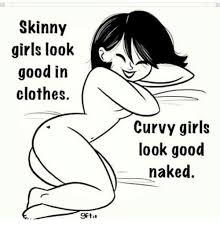 Curvy Girl Memes - skinny girls look clothes 9ftus curvy girls look good naked