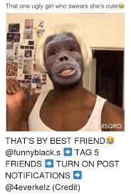 Ugly Girl Meme - 25 best memes about ugly girl ugly girl memes