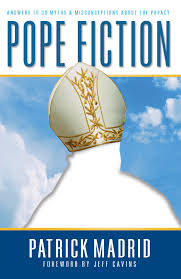 pope fiction answers to 30 myths u0026 misconceptions about the