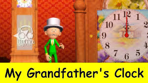 grandfather s my grandfather s clock family sing along muffin songs youtube