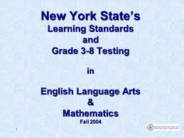 1 new york state u0027s learning standards and grade 3 8 testing in
