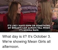 October 3 Meme - it s like i have espn or something my breasts can always tell when