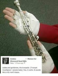 Band Kid Meme - memes for obsessed band kids follow 17hours ago mouthpiece piccolo
