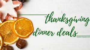 live q a 11 13 thanksgiving dinner deals southern savers
