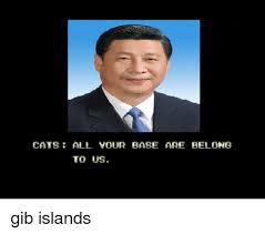 All Your Base Are Belong To Us Meme - cats all your base are belong to us gib islands cats meme on
