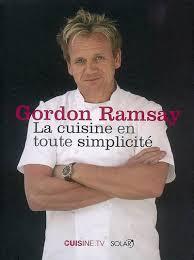 livre cuisine gordon ramsay gordon ramsay la cuisine en toute simplicité cuisine du monde