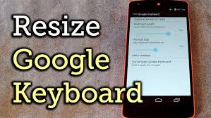 resize photo android resize the keyboard s height spacing for any android how