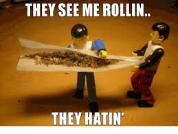 They See Me Rollin They Hatin Meme - 25 best memes about they see me rollin they see me rollin memes