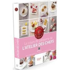 livre cours de cuisine le cours de pâtisserie de l atelier des chefs interactif grâce