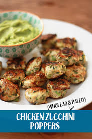 chicken zucchini poppers paleo u0026 whole30 approved one lovely life