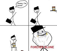 Forever Alone Meme Origin - forever alone gallery sharenator