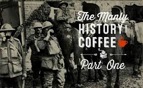Coffee War the manly history of coffee part 1 westward to the civil war