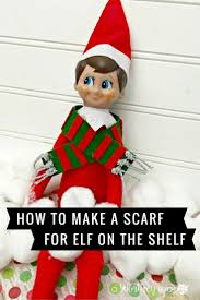 the elf on the shelf diy scarf this worthey life