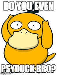 Psyduck Meme - do you even psyduck bro imgflip
