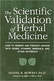 scientific validation of herbal medicine daniel mowrey