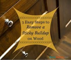 speed cleaning u0027s 3 easy steps to remove a sticky buildup on wood