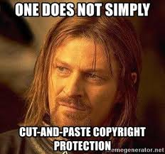 Meme Generator Copyright - one does not simply cut and paste copyright protection boromir