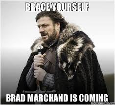 Brad Meme - brace yourself brad marchand is coming make a meme