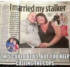 Stalker Meme - married my stalker meme guy