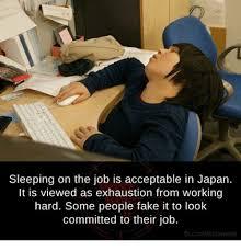 Sleep At Work Meme - sleeping on the job is acceptable in japan it is viewed as