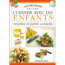 cuisiner avec des enfants cuisiner avec les enfants recettes et petits conseils livre eveil