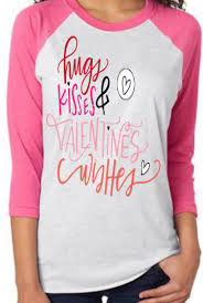 valentines shirts raglan sleeve s day shirts hugs kisses wishes