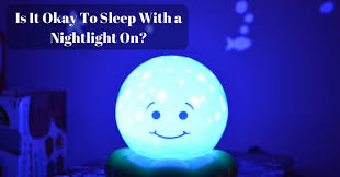best light for sleep what s the best way to sleep with a nightlight on