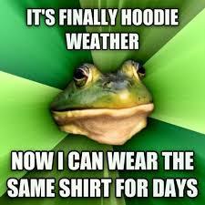Hoodie Meme - it s hoodie season