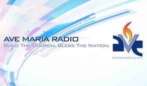 home ave maria radio ave maria radio