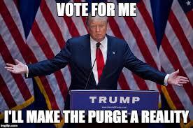 Purge Meme - donald trump imgflip