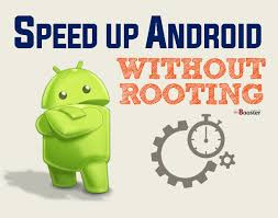 make android faster improve android performance without rooting how to make