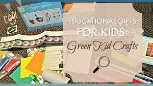 educational gifts for kids green kid crafts explorer momma