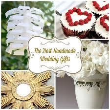 handmade wedding gifts the best handmade wedding gifts craftfoxes