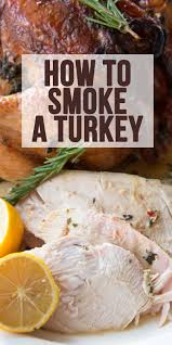 how to smoke a turkey recipe eazy peazy mealz