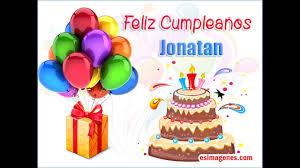 imagenes de pasteles que digan feliz cumpleaños feliz cumpleaños jonathan youtube