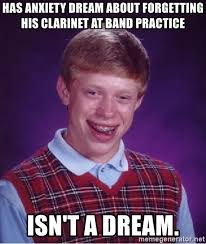 Band Practice Meme - has anxiety dream about forgetting his clarinet at band practice isn