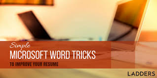 Improve Resume Simple Microsoft Word Tricks To Improve Your Resume Ladders