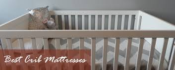 Top Crib Mattress Best Crib Mattress Reviews 2017 Top Beds For Babies Toddlers